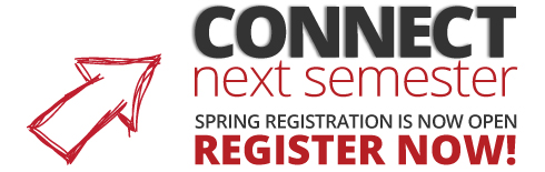 CONNECT Next Semester, Spring Registration is now open, Register Now!