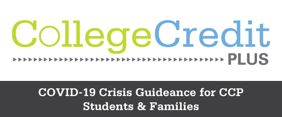 COVID-19 Crisis Guidance for CCP Students & Families