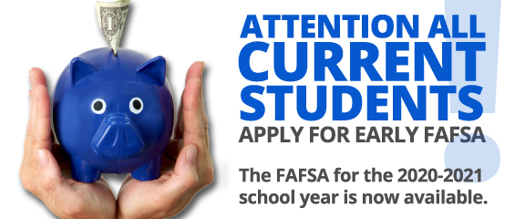 Attention all Current Students. Apply for Early FAFSA.