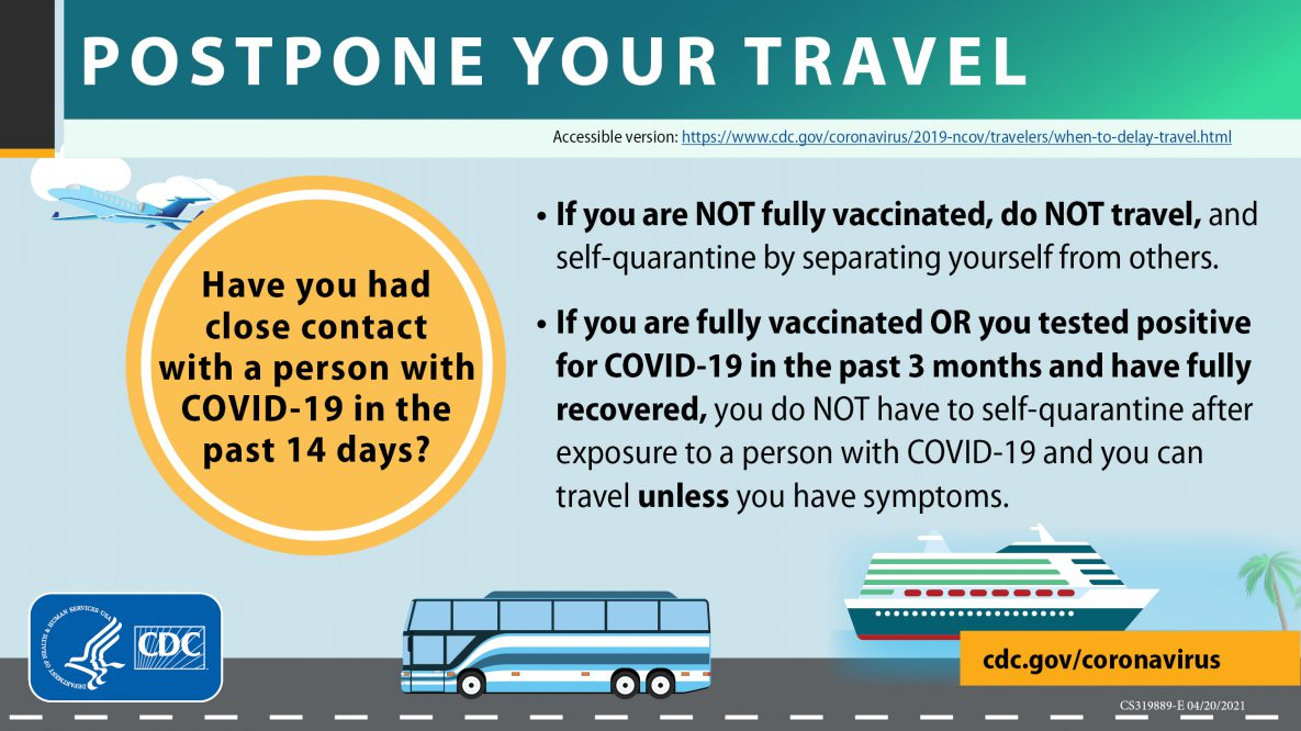If you are not fully vaccinated, do not travel, and self-quarantine by seperating yourself from others.
