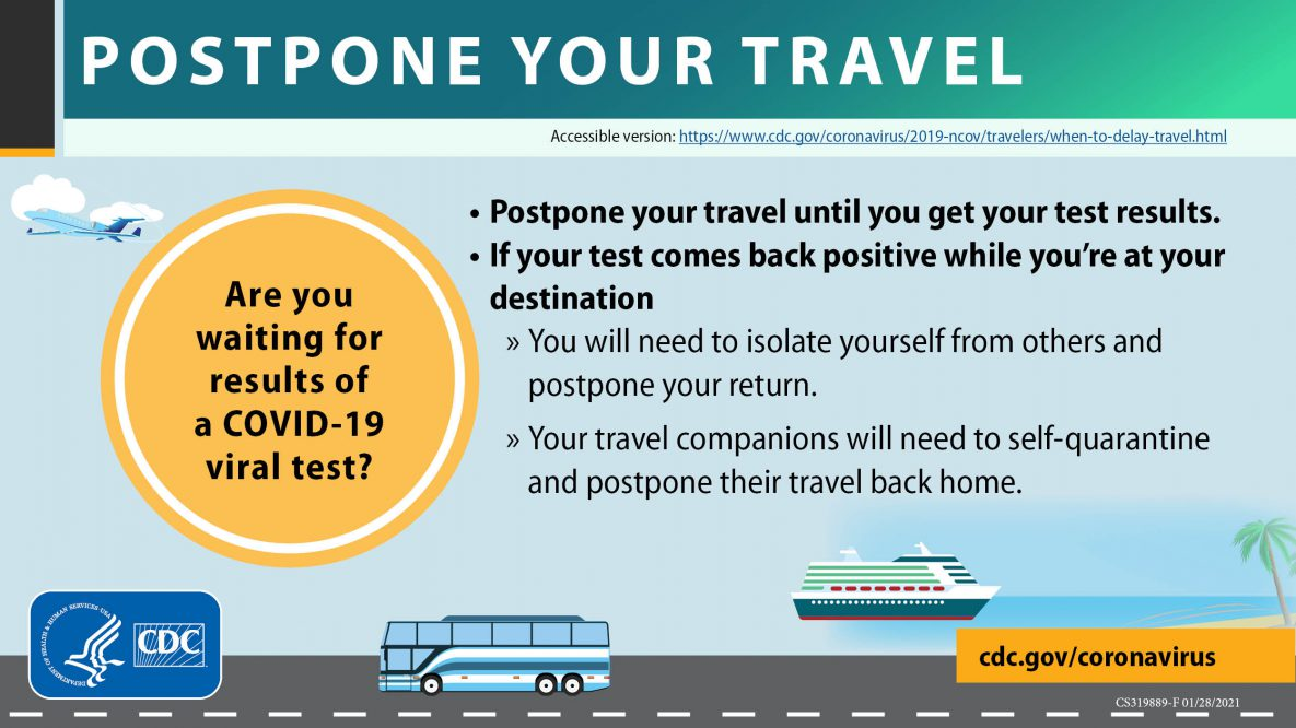 Postpone your travel until you get your test results.