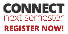 Connect next Semester, Register Now!