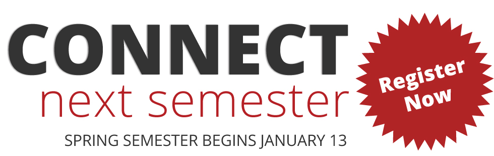 CONNECT Next Semester, Spring Semester begins January 13.