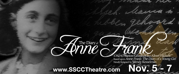The Diary of Anne Frank. November 5 - 7.