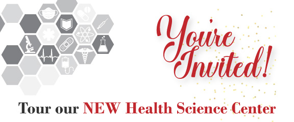 Your invited! Tour our NEW Health Science Center