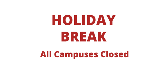 Holiday Break, All Campuses Closed