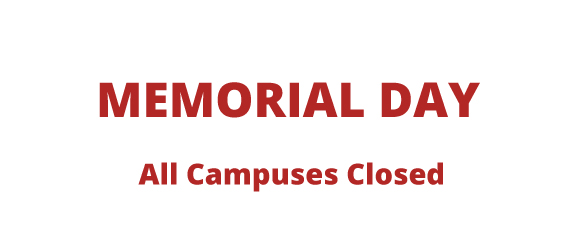 Memorial Day, All Campuses Closed