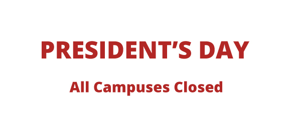 President's Day, All Campuses Closed