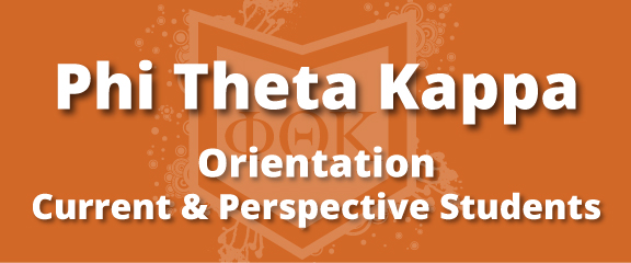 Phi Theta Kappa Orientation - Current and Perspective Students