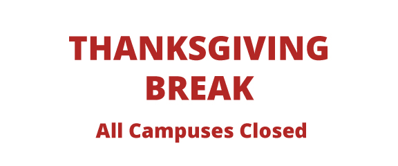 Thanksgiving Break, All Campuses Closed